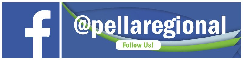 Follow us on Facebook at @pellaregional!
