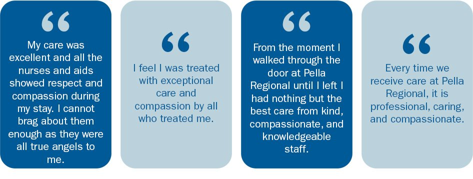 quotes from patients talking about the respect, compassion, and care they received at Pella Regional Health Center