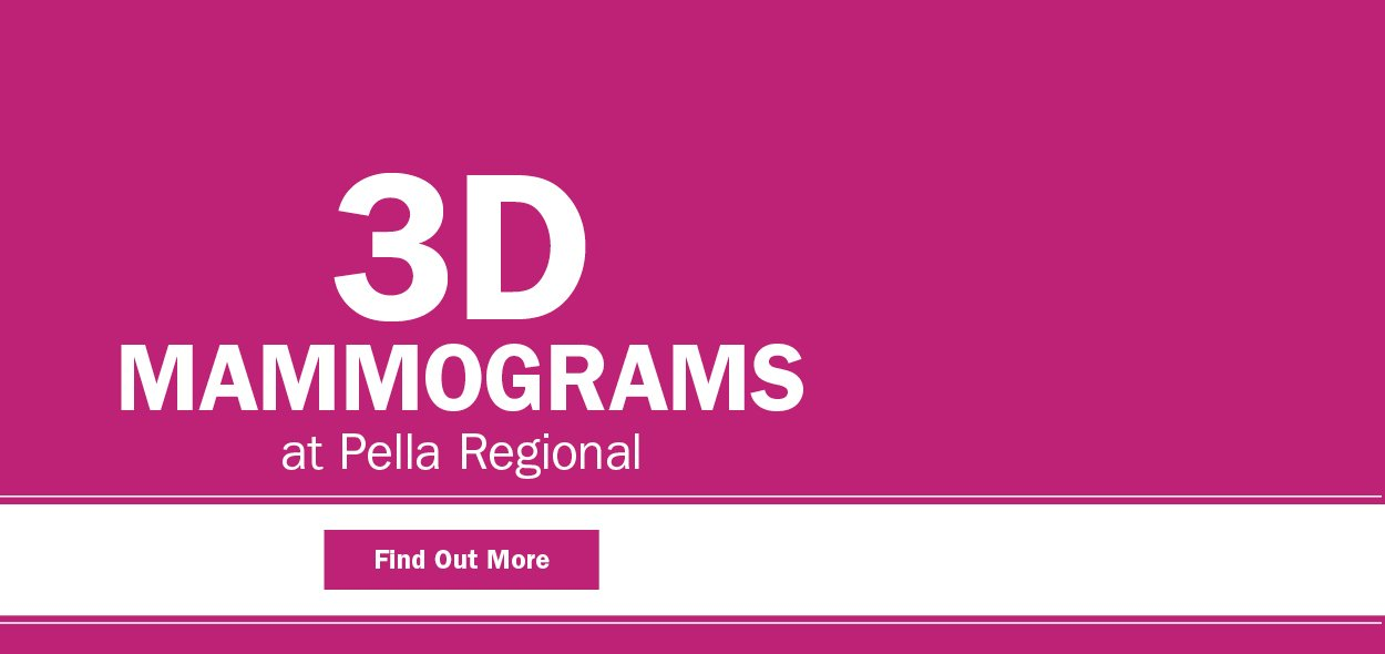 Learn more about 3D mammograms at Pella Regional