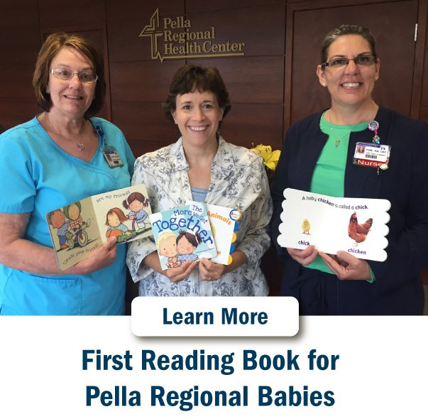 First Reading Books for Pella Regional Babies. Read More.