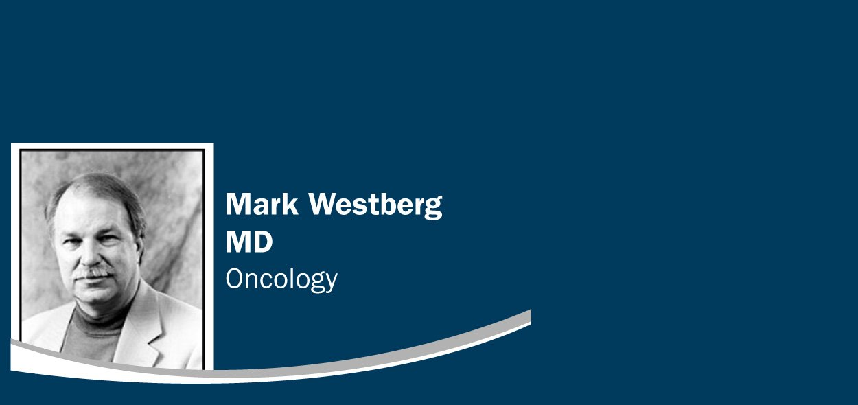 Mark Westberg - Oncology
