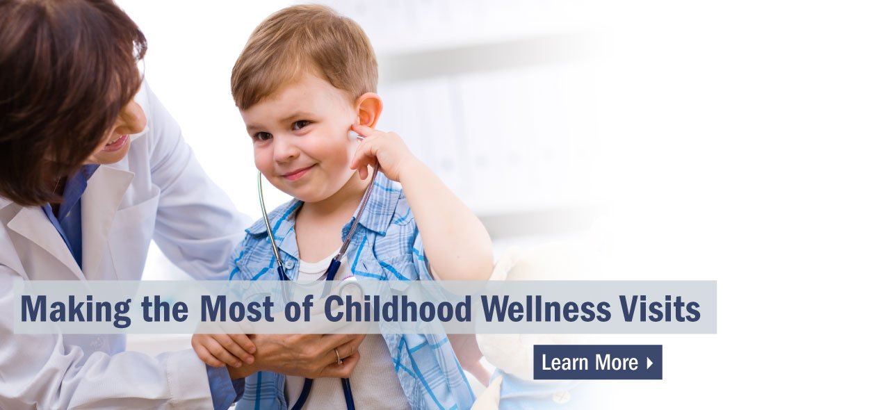 Making the most of childhood wellness visits