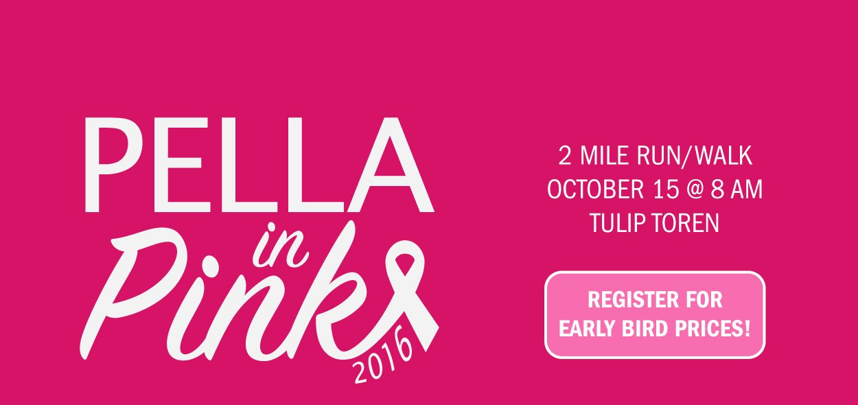 Register now for Pella in Pink!
