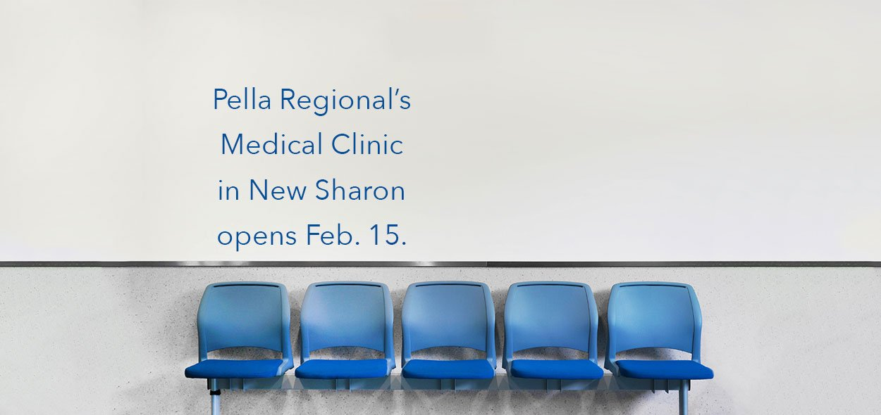 Pella Regional Clinic in New Sharon opens February 15.
