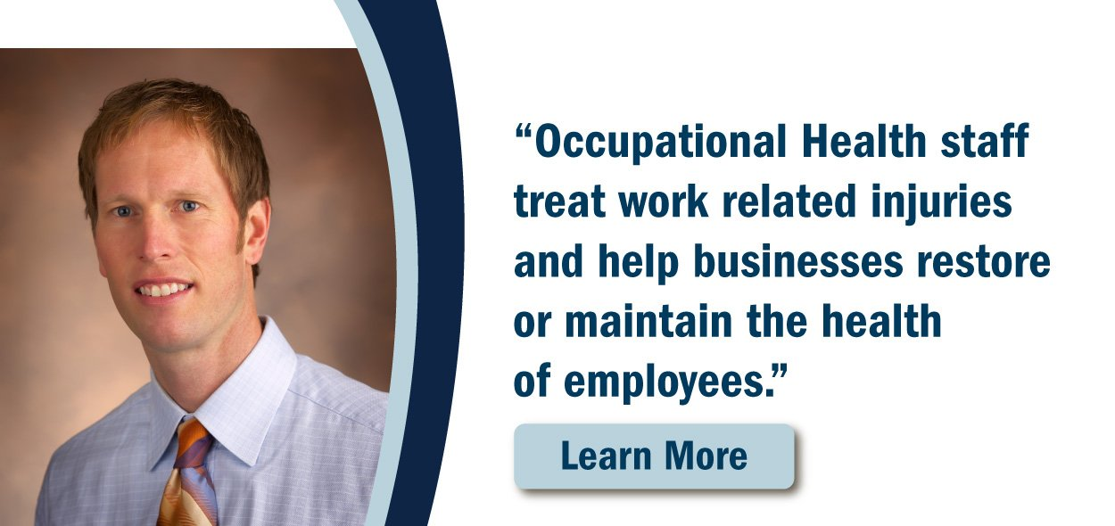 Occupational Health staff treat work related injuries, learn more.